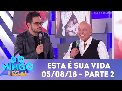 Esta É Sua Vida Matheus Ceará - Parte 2   Domingo Legal (05/08/18)