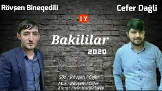 Rovsen Bineqedili ft Cefer Dagli - BAKILILAR 2020 (Music Audio)
