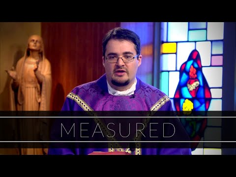 Measured | Homily: Father Anthony Cusack