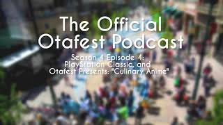 "PlayStation Classic, and Otafest Presents: ""Culinary Anime"" - The Otafest Podcast - S4 Ep: 4"
