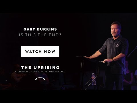 Is This The End? - Gary Burkins