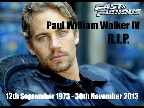 R.I.P. Paul William Walker IV | 1973 - 2013