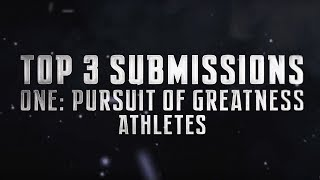 ONE Highlights | Top 3 Submissions From ONE: PURSUIT OF GREATNESS Athletes