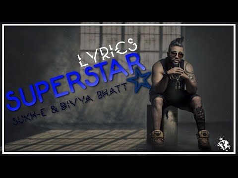 Superstar   Lyrics   Sukh-E Muzical Doctorz   Divya Bhatt   Syco TM