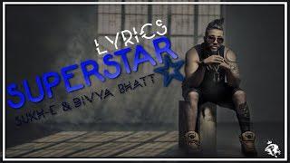 Superstar | Lyrics | Sukh-E Muzical Doctorz | Divya Bhatt | Syco TM