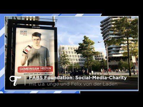 FABS Foundation: Social-Media-Charity mit u.a. unge und Felix von der Laden!