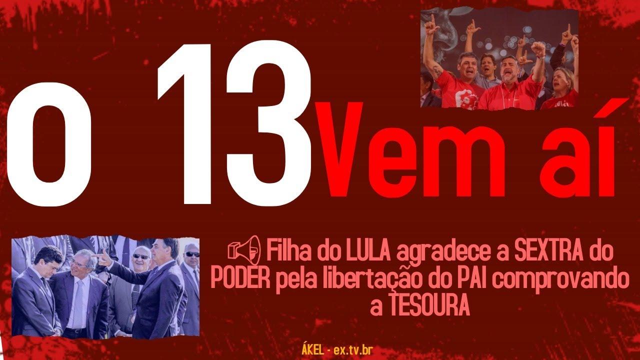📢 Filha do LULA agradece a SEXTRA do PODER pela libertação do PAI comprovando a TESOURA!