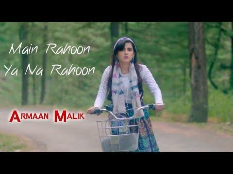 Main Rahoon Ya Na Rahoon | Armaan Malik | ft. Shirley Setia