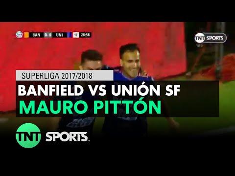 Mauro Pittón (0-1) Banfield vs Unión SF | Fecha 20 - Superliga Argentina 2017/2018