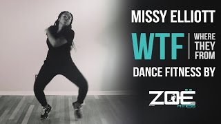 Missy Elliott  - WTF (Where They From) ft. Pharrell Williams | Dance Fitness by Zoe Life Fitness