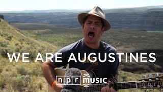We Are Augustines: NPR Music Field Recordings