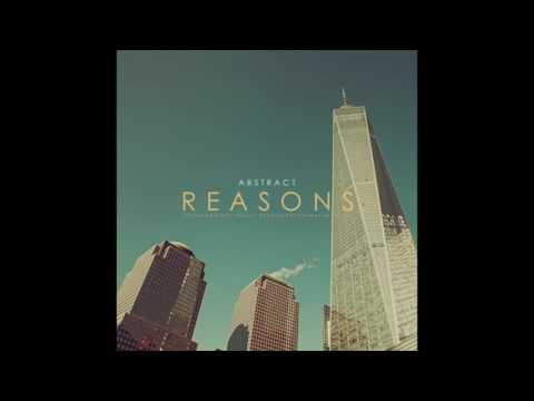 Abstract - Reasons (ft. Mickey Shiloh) Prod by Drumma Battalion