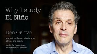 Anthropologist Ben Orlove - Why I study El Niño
