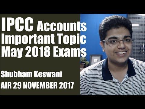 IPCC Accounts Important Topic May 2018 Exams   Shubham Keswani   AIR 29