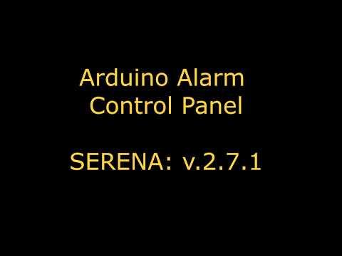 Arduino Alarm Control System: SERENA v.2.7.1