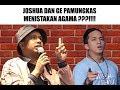 VIRAL! Joshua dan Ge Pamungkas melakukan Penistaan Agama?! (sebuah pendapat dan saran)