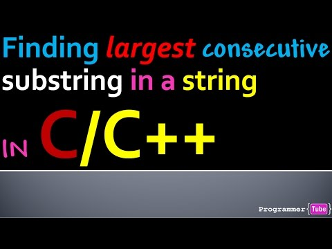 How to find largest consecutive sub-string in C/C++