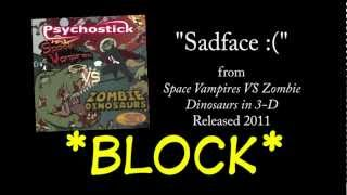 Sadface :( + LYRICS [Official] by PSYCHOSTICK