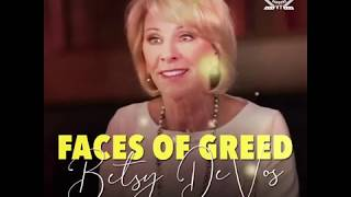 Faces of Greed: Betsy DeVos