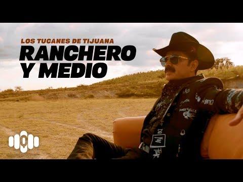 Ranchero Y Medio – Los Tucanes De Tijuana (Video Oficial)