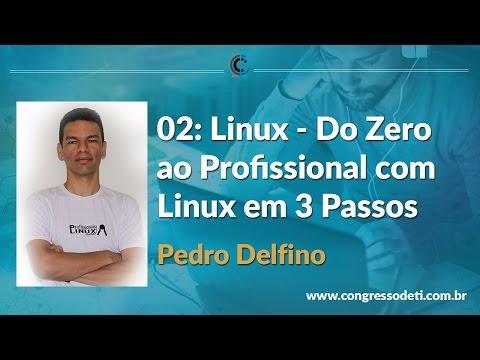 #02WebAula: Linux - Do Zero ao Profissional com Linux em 3 Passos - CongressodeTI