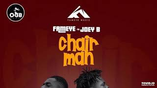 Fameye - Chairman Ft Joey B (Prod By Tombeatz).mp3