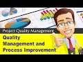 8.4 Quality Management and Process Improvement Approaches | Project Quality Management