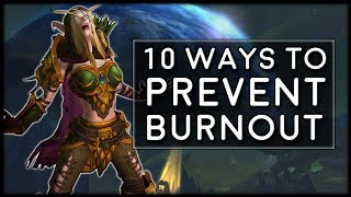 10 Ways To Prevent Burnout and Stave Off Boredom | World of Warcraft Legion