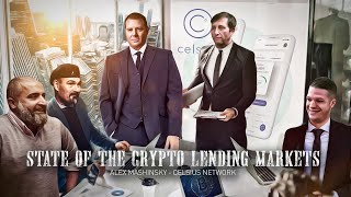 'State of the Crypto Lending Market' with Celsius Network Founder & CEO Alex Mashinsky