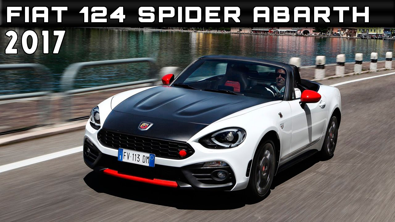 2017 fiat 124 spider abarth review rendered price specs release date youtube. Black Bedroom Furniture Sets. Home Design Ideas