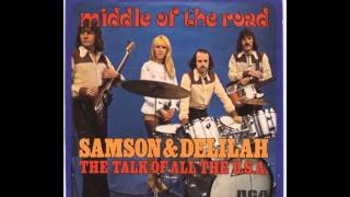 Middle Of The Road - Samson and Delilah - HD