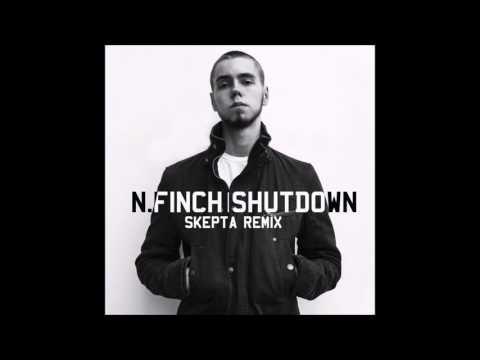 N.FINCH - SHUTDOWN (SKEPTA REMIX)