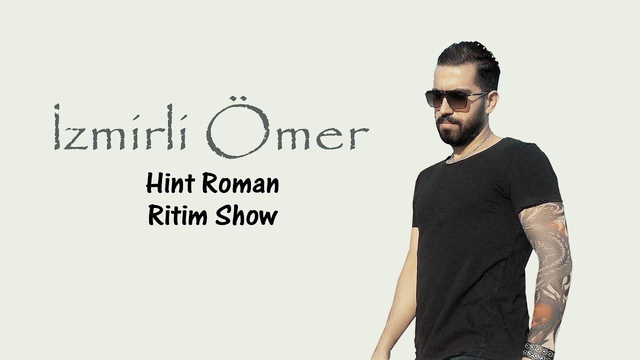 İZMİRLİ ÖMER - HİNT RİTİM SHOW ( Roman Ritim Show 4 )