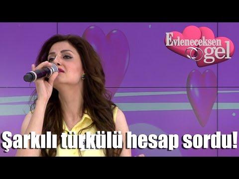 Evleneceksen Gel - Şarkılı Türkülü Hesap Sordu!