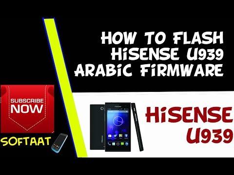 How To Flash Hisense u939 Arabic Firmware 📢