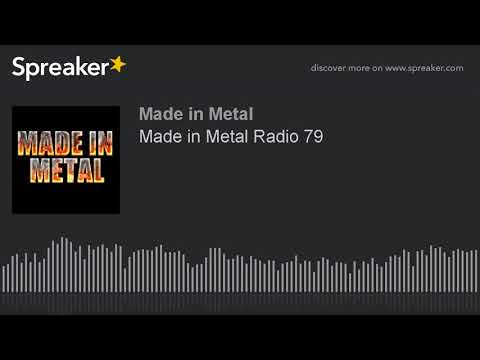 Made in Metal Radio 79 (made with Spreaker)