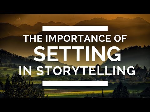 The Importance of Setting in Storytelling
