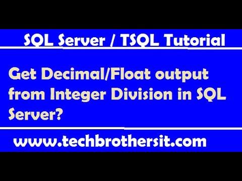 get-decimal/float-output-from-integer-division-in-sql-server---sql-server-tutorial