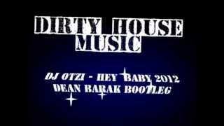 DJ OTZI  - HEY BABY 2012 (Dean Barak Bootleg)