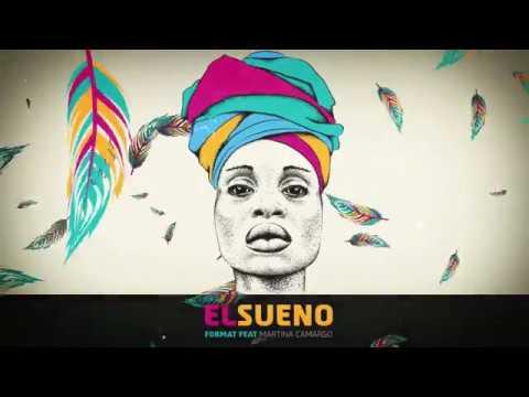 FORMAT Feat Martina Camargo - El Sueno.