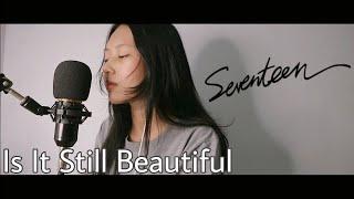 [COVER] SEVENTEEN (세븐틴) 'Is It Still Beautiful' OST HOSPITAL…