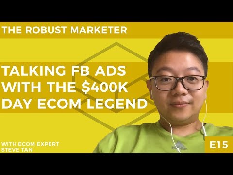 Talking Fb Ads With The $400k Day Ecom Legend Steven Tan | R