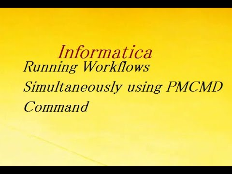 Running Workflows Simultaneously using PMCMD Command | Informatica