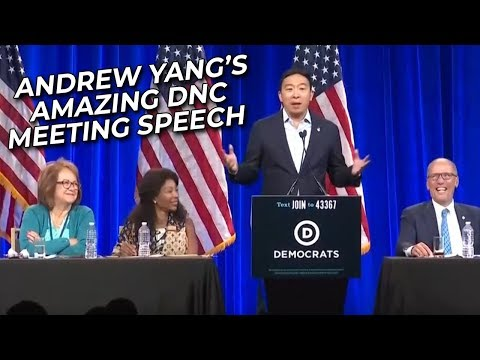 Andrew Yang's AMAZING Speech at the DNC Summer 2019 Meeting - 8/23/19