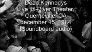 """Dead Kennedys """"When Ya Get Drafted"""" Live@River Theater, Guerneville, CA 12/15/84 (SBD-audio)"""