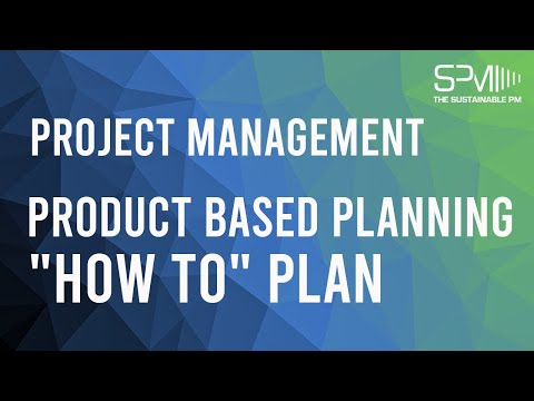 Project Management: Product Based Planning -  How to use this technique