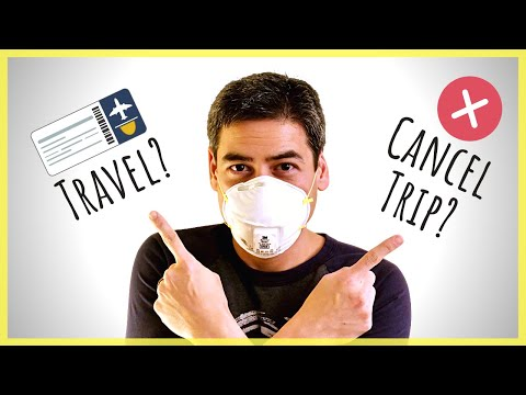 Traveling During The Corona Virus Outbreak | Should You Still Go On Your Trip?