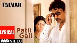 Patli Gali (Lyrical) | Sukhwinder Singh | Irrfan Khan | Talvar | T-Series