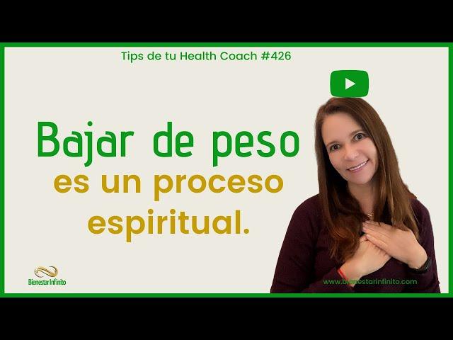 Bajar de peso, es un proceso espiritual.