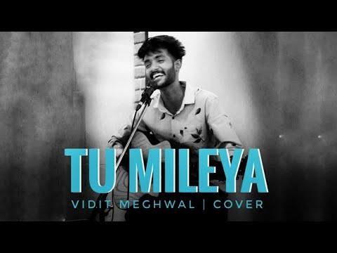 Tu Mileya Cover Darshan Raval | By Vidit Meghwal | Indie Music Label | Darshan Raval Cover